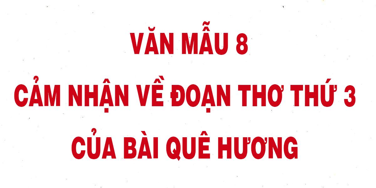 van-mau-8-cam-nhan-ve-doan-tho-thu-3-cua-bai-que-huong-chon-loc.png