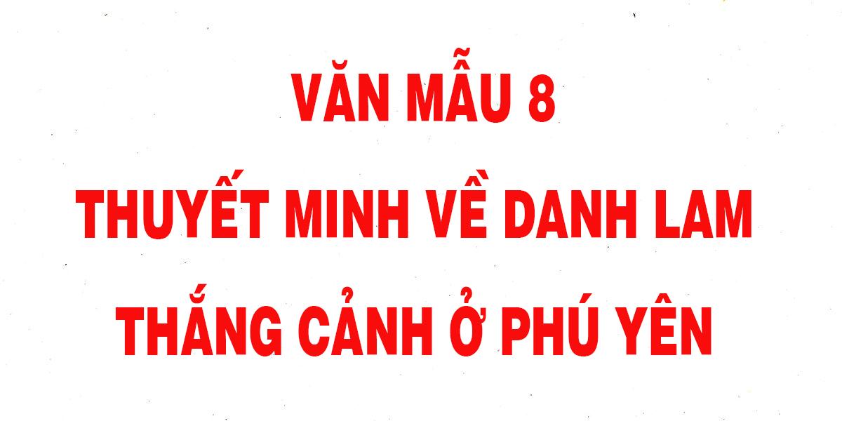 van-mau-8-thuyet-minh-ve-mot-danh-lam-thang-canh-o-phu-yen.png