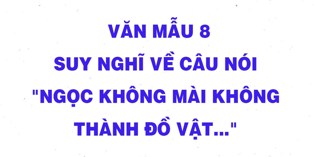 van-mau-8-suy-nghi-ve-cau-noi-ngoc-khong-mai-khong-thanh.png